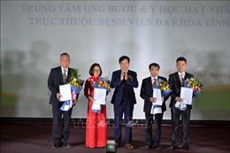 Lào Cai ra mắt Trung tâm Tim mạch, Trung tâm Ung bướu và Y học hạt nhân