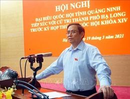Cử tri tin tưởng vào sự lãnh đạo của Đảng và sự phát triển của Quảng Ninh