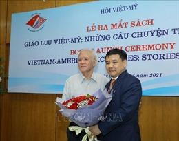 Ra mắt sách 'Giao lưu Việt - Mỹ, Những câu chuyện trước năm 1946'