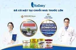 Sản phẩm dinh dưỡng của Vitadairy có mặt tại hai hệ thống nhà thuốc