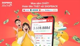 ShopBack - Nền tảng hoàn tiền ra mắt tại Việt Nam
