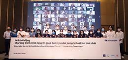 Tập đoàn ô tô Hyundai khởi động chương trình tình nguyện giáo dục cho sinh viên