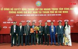 Thành lập chi nhánh Trung tâm Công nghệ chống hàng giả Việt Nam tại TP Hồ Chí Minh