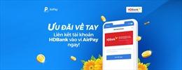 Ví điện tử AirPay liên kết với HDBank giúp có thêm kênh thanh toán