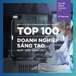 Saint-Gobain năm thứ 10 lọt Top 100 doanh nghiệp sáng tạo nhất trên toàn cầu
