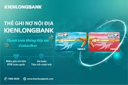 KienlongBank phát hành thẻ chip nội địa không tiếp xúc