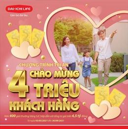 Dai-ichi Life Việt Nam tri ân 'Chào mừng 4 triệu khách hàng'