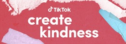 TikTok khởi động chiến dịch #CreateKindness