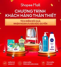 Shopee Mall triển khai chương trình Khách hàng thân thiết