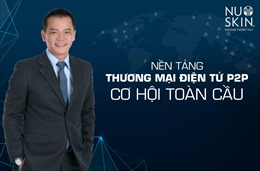 Nu Skin Việt Nam hoàn thiện nền tảng liên kết thương hiệu P2P và ra mắt sản phẩm mới