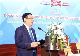 Phó Thủ tướng Vương Đình Huệ: Mỗi doanh nghiệp phải là một trung tâm đổi mới, sáng tạo