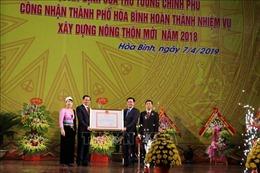 Thành phố Hòa Bình đón nhận quyết định công nhận hoàn thành xây dựng nông thôn mới