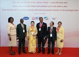 Lần đầu tiên tổ chức Hội nghị 'Gặp mặt Đại sứ các nước Trung Đông - châu Phi năm 2019' tại Việt Nam