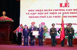 Thành phố Lai Châu đón nhận Huân chương Lao động hạng Nhất