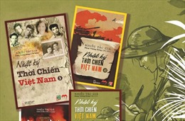 Ra mắt bộ sách 'Nhật ký thời chiến Việt Nam'