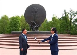 Nhân dân Nga luôn khắc ghi tình cảm đặc biệt với Chủ tịch Hồ Chí Minh
