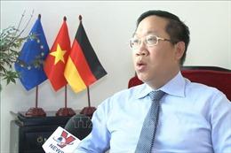 Tham tán Thương mại Việt Nam tại Đức: Cần tận dụng tốt những lợi thế từ EVFTA