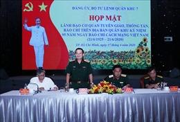 Bộ Tư lệnh Quân khu 7 tăng cường phối hợp với cơ quan thông tấn, báo chí
