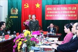 Bộ trưởng Bộ Công an Tô Lâm thăm, làm việc tại tỉnh Bắc Kạn