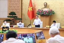 Chính phủ tạo điều kiện tối đa để TP Hồ Chí Minh và các tỉnh sớm đẩy lùi dịch COVID-19