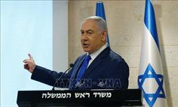 Israel xem xét các cáo buộc Thủ tướng Benjamin Netanyahu tham nhũng