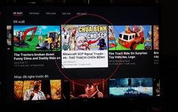 Nhiều nội dung vi phạm trên YouTube có nguồn gốc từ Việt Nam