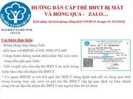 Giãn cách xã hội do dịch COVID-19: Linh hoạt tiếp nhận thông tin qua Zalo để cấp lại thẻ BHYT