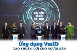 Ứng dụng VssID - tạo thuận lợi cho người dân