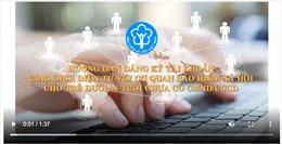 Hướng dẫn đăng ký tài khoản BHXH điện tử VssID cho học sinh