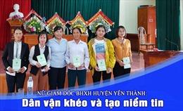 Nữ Giám đốc BHXH huyện Yên Thành: Dân vận khéo và tạo niềm tin