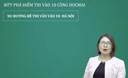 Hai dạng bài nghị luận xã hội thường gặp trong bài thi Văn vào 10