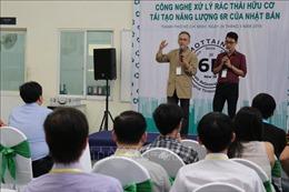 Giới thiệu công nghệ xử lý rác thải hữu cơ tái tạo năng lượng của Nhật Bản tại Việt Nam