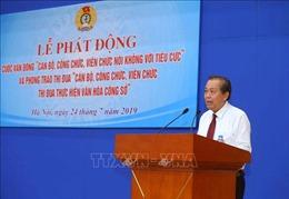 Phó Thủ tướng phát động cuộc vận động cán bộ, công chứcnói không với tiêu cực