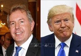 Xác định được đối tượng gây rò rỉ điện tín ngoại giao mật của Đại sứ Anh tại Mỹ