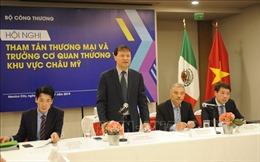 Việt Nam tìm cách đẩy mạnh giao thương với châu Mỹ