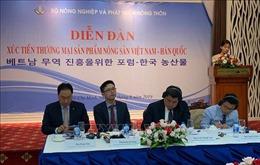 Thúc đẩy xuất khẩu nông sản sang thị trường Hàn Quốc