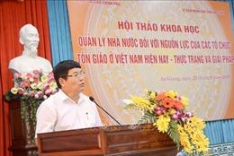 Tăng cường quản lý nhà nước, phát huy nguồn lực các tổ chức tôn giáo ở Việt Nam