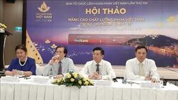 Nâng cao chất lượng để phát triển bền vững phim Việt