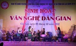 Sinh hoạt văn nghệ dân gian tại Festival văn hóa Cồng chiêng Tây Nguyên 2018