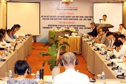Xác định cụ thể nghề cần đào tạo khu vực tam giác phát triển Campuchia – Lào – Việt Nam