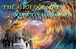 Thế giới đối mặt làn sóng COVID-19 mới