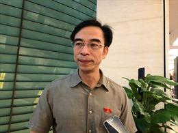 Đại biểu Quốc hội Nguyễn Quang Tuấn nêu ý kiến vụ bác sĩ Hoàng Công Lương