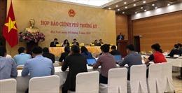 Họp báo Chính phủ: Hội nghị thượng đỉnh Mỹ - Triều Tiên lần 2 tạo cơ hội 'vàng' cho Việt Nam