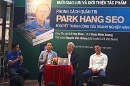 'Phong cách quản trị Park Hang Seo' được giới thiệu đến đông đảo độc giả