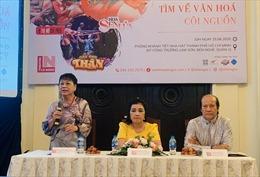 'Cháy'vé chương trình nghệ thuật 'Tìm về văn hóa cội nguồn'tại TP Hồ Chí Minh