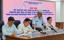 TP Hồ Chí Minh điều tra 1.386 trường hợp chuyển mục đích sử dụng đất sai phạm