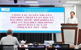 TP Hồ Chí Minh triển khai 3 đợt tuyên truyền về bầu cử