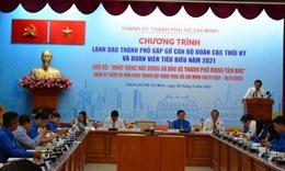 Lãnh đạo TP Hồ Chí Minh gặp gỡ cán bộ Đoàn tiêu biểu qua các thời kỳ