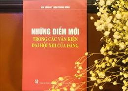 Ra mắt sách 'Những điểm mới trong các văn kiện Đại hội XIII của Đảng'