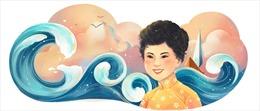 Tôn vinh 'Thuyền và Biển' cùng thi sĩ Xuân Quỳnh trên trang chủ Google Tiếng Việt